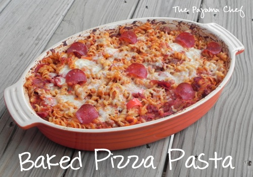 Baked Pizza Pasta | The Pajama Chef