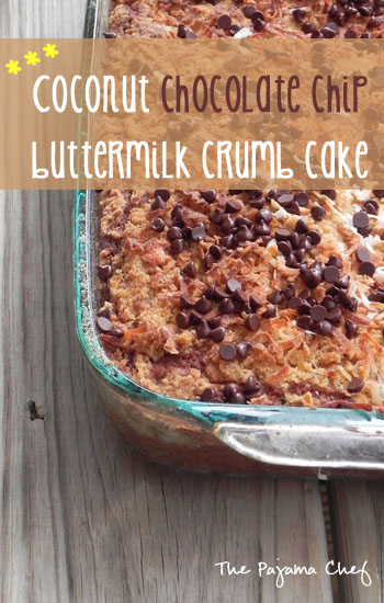 Coconut Chocolate Chip Buttermilk Crumb Cake | The Pajama Chef