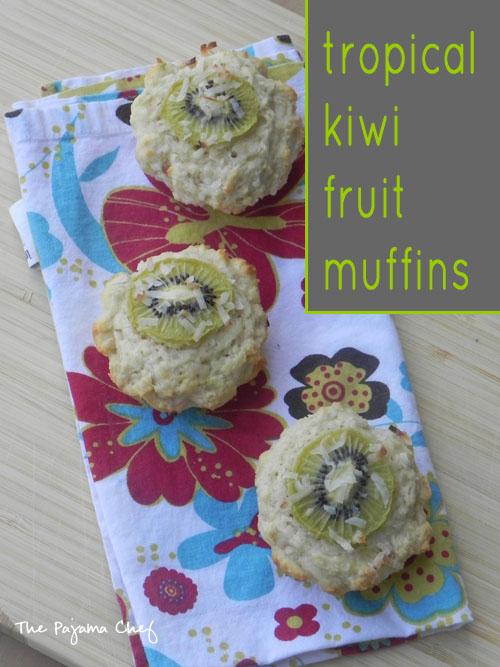 Tropical Kiwi Fruit Muffins   thepajamachef.com