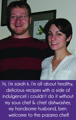 Welcome to The Pajama Chef! I'm Sarah.