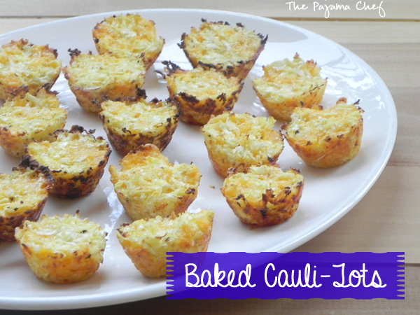 Baked Cauli-Tots [Two Ways] | thepajamachef.com