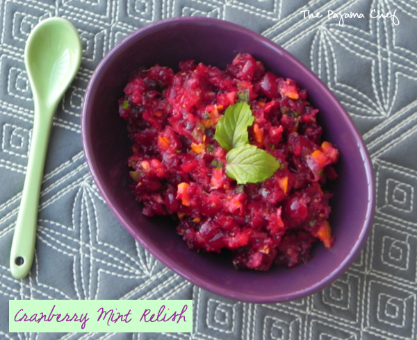 Cranberry Mint Relish + Ideas for Preserving Fresh Mint | thepajamachef.com