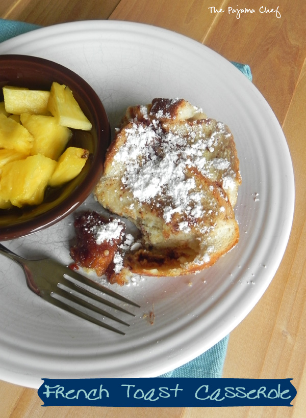 French Toast Casserole | thepajamachef.com #src #breakfast