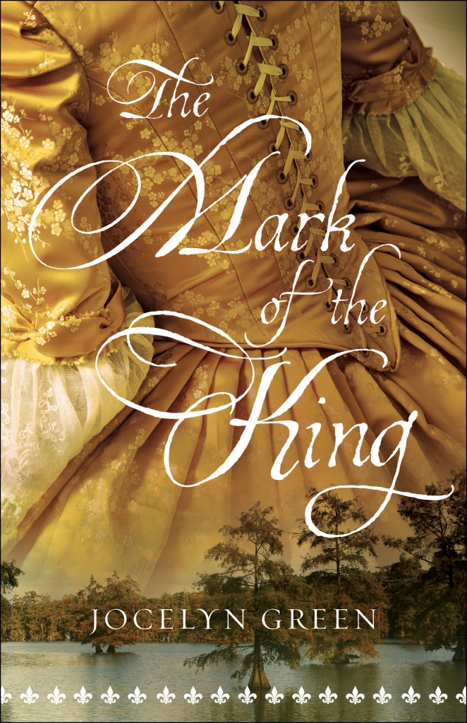 Read on to learn more about The Mark of the King by Jocelyn Green.