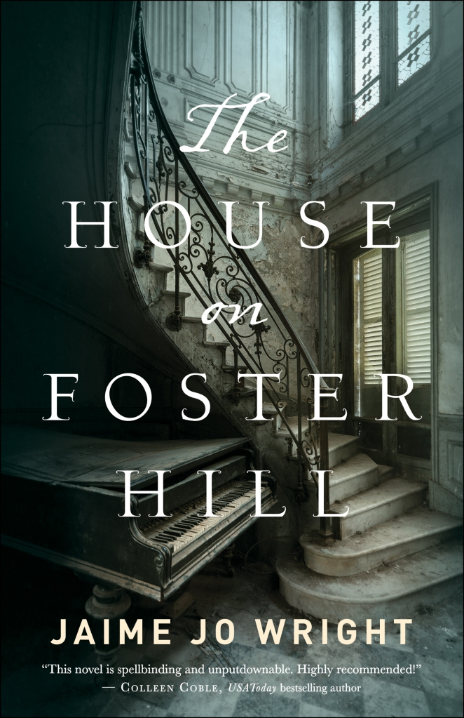 A suspenseful debut novel from Jaime Jo Wright. Read on to learn more about The House on Foster Hill! #bookreview #reading